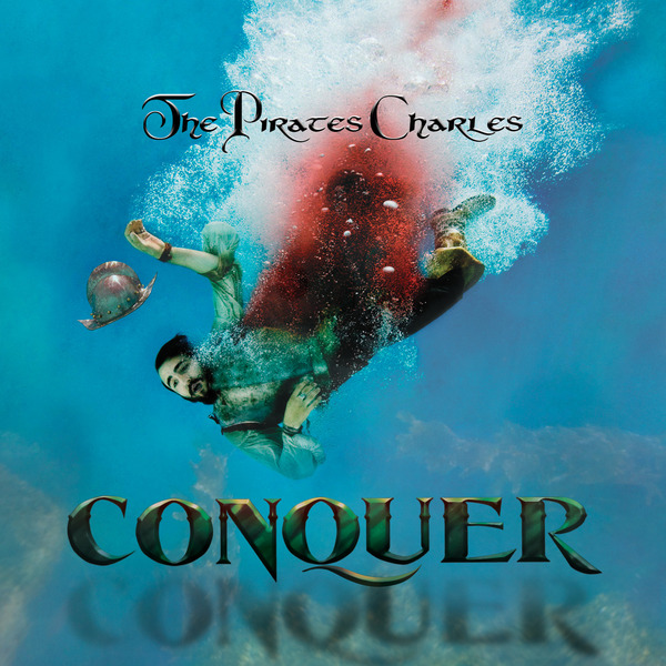 CONQUER by The Pirates Charles