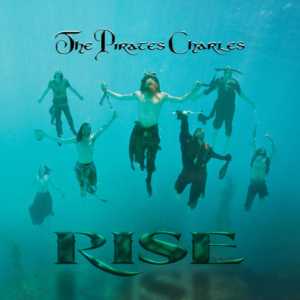 RISE by The Pirates Charles
